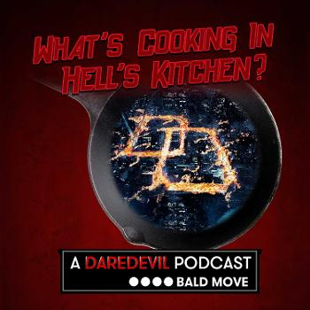 What's Cooking in Hell's Kitchen? A Daredevil Podcast