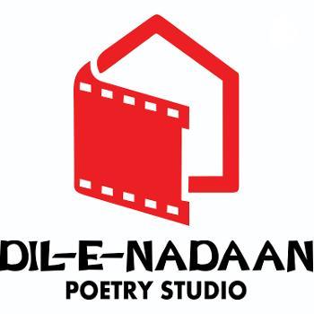 Dil-E-Nadaan Poetry Studio