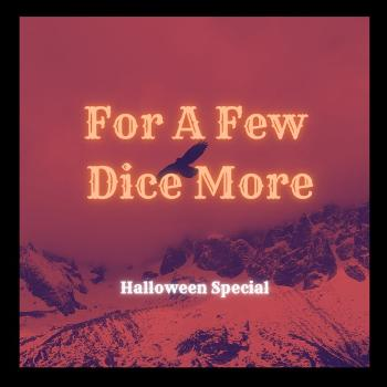 For A Few Dice More