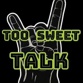 Too Sweet Talk