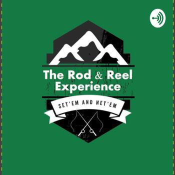 The Rod and Reel Experience