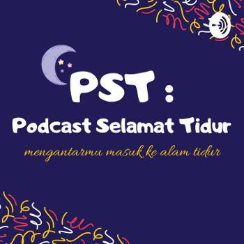 PST : Podcast Selamat Tidur