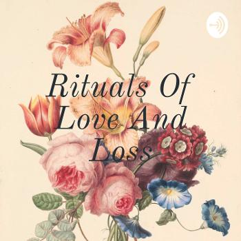 Rituals Of Love And Loss