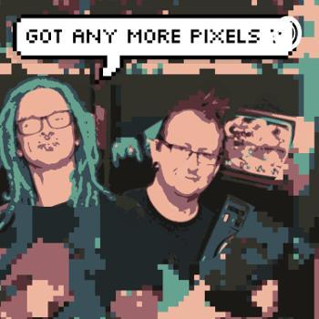 Got any more pixels?