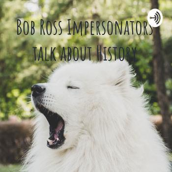Bob Ross Impersonators talk about History