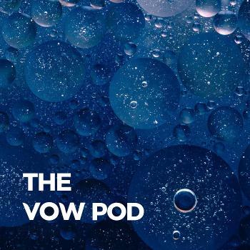 The Vow Pod