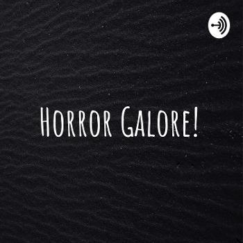 Horror Galore!