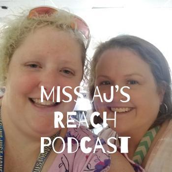 Miss AJ's REACH Podcast