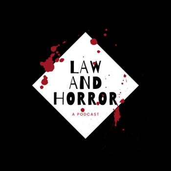 Law and Horror
