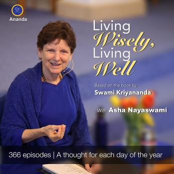 Living Wisely Living Well | With Asha Nayaswami