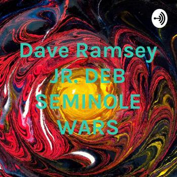 Dave Ramsey JR. DEB SEMINOLE WARS