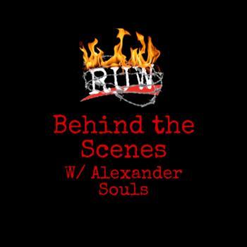 RUW Behind the Scenes w/ Alexander Souls