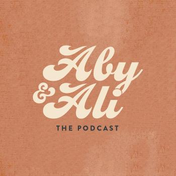 Aby + Ali the Podcast