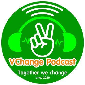 VChange Podcast : Together we change
