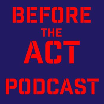 Before The Act Podcast