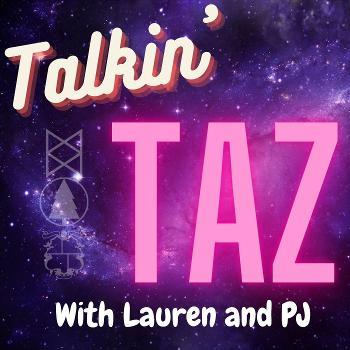 Talkin TAZ