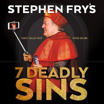 Stephen Fry's 7 Deadly Sins