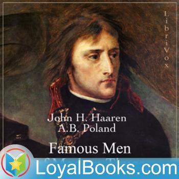 Famous Men of Modern Times by John H. Haaren and A.B. Poland