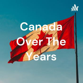 Canada Over The Years