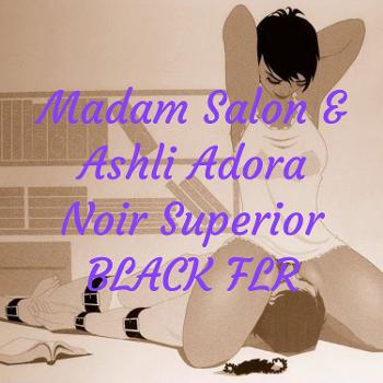 Madam Salon & Ashli Adora Noir Superior BLACK FLR