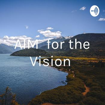 AIM for the Vision