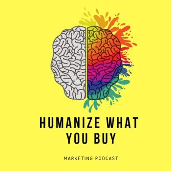 Humanize What You Buy