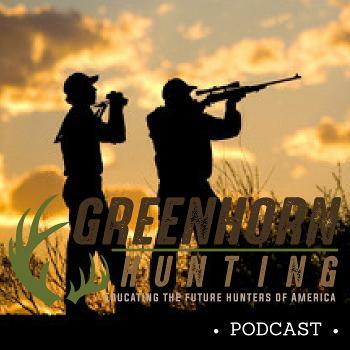 Greenhorn Hunting Podcast