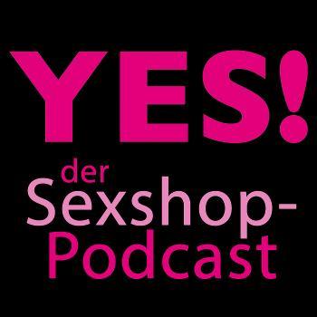 YES, WE CUM! Der Sexpodcast aus dem Sexshop