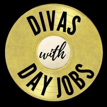 Divas With Day Jobs
