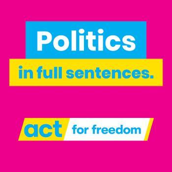 Politics in Full Sentences: ACT New Zealand
