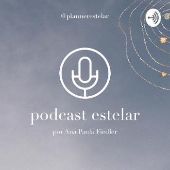 Podcast Estelar | Conexão com o Céu da Alma