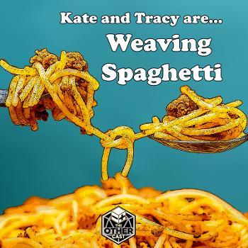 Weaving Spaghetti