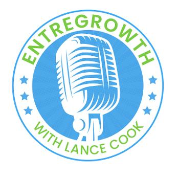 EntreGrowth with Lance Cook