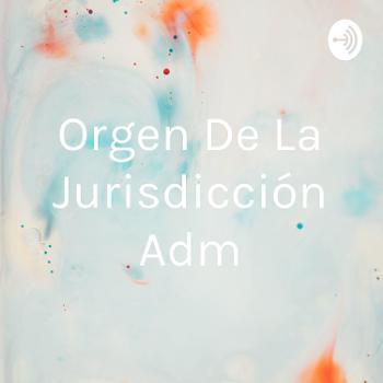 Orgen De La Jurisdicción Adm