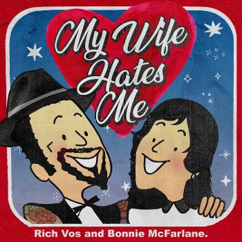 Vos and Bonnie's My Wife Hates Me