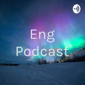 Eng Podcast