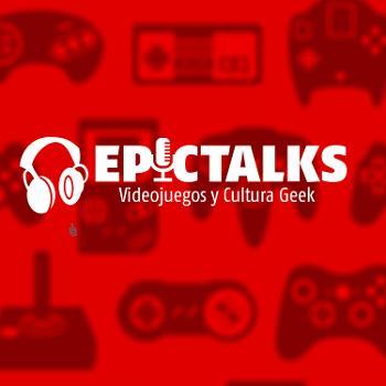 EpicTalks - Videojuegos y Cultura Geek