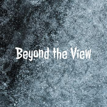 Beyond the View