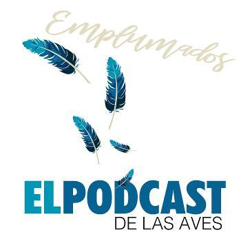 Emplumados: El Podcast de las Aves