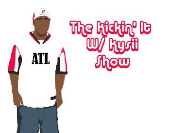 The Kickin' It W/ Kysii Show