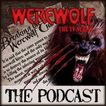 Werewolf TV Series Podcast