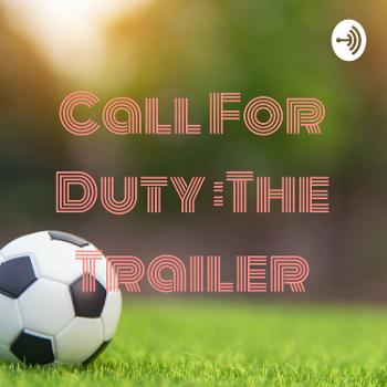 Call For Duty :The Trailer