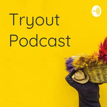 Tryout Podcast