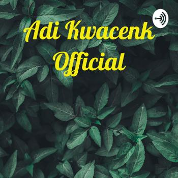 Adi Kwacenk Official