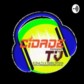 Cidade Gospel Tv e Radio Podcast