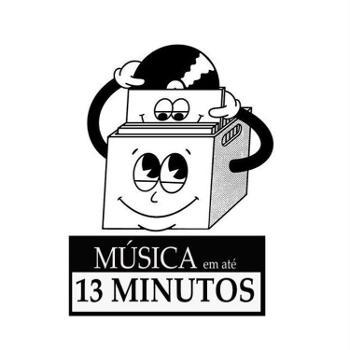 Música em até 13 minutos.