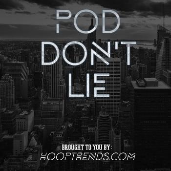 Pod Don't Lie