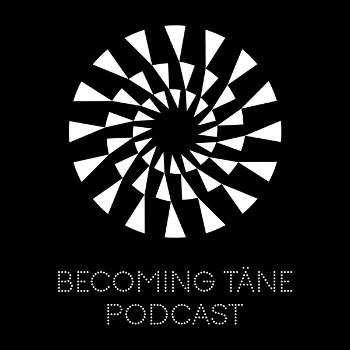 Becoming Tane Podcast