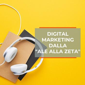 """Digital Marketing dalla """"Ale alla Zeta"""""""