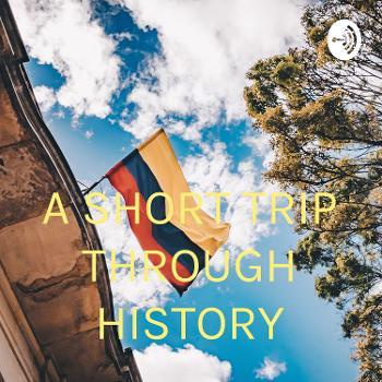 A SHORT TRIP THROUGH HISTORY